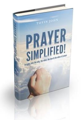 Prayer Simplified! by Toyin John